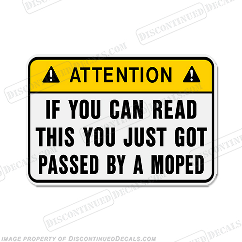 Funny Label Decal - ...by a Moped!