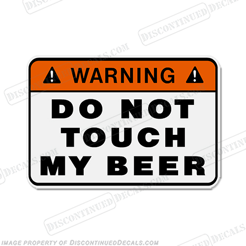 Funny Label Decal - Dont Touch Beer!